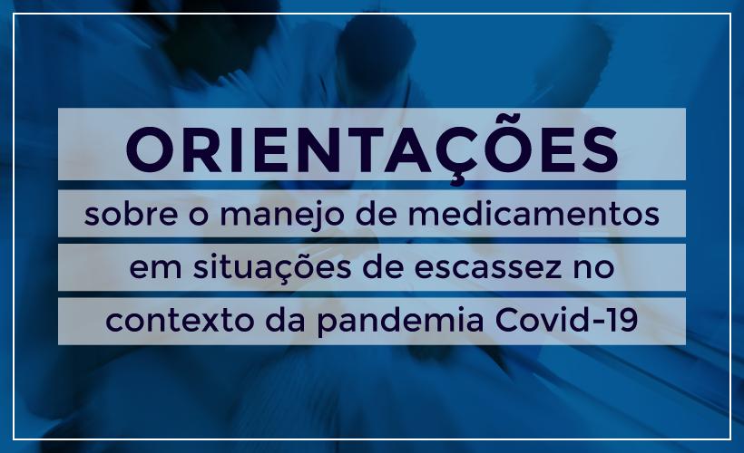 Entidades farmacêuticas e médicas divulgam orientações sobre escassez de medicamentos no contexto da pandemia COVID-19